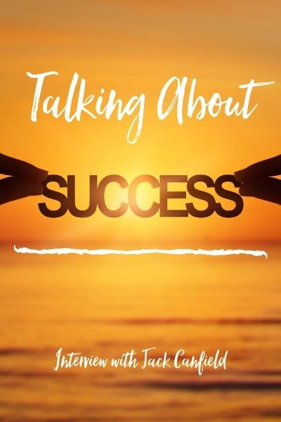 Talking About Success With Jack Canfield and Marcia Martin